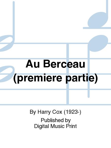 Au Berceau (premiere partie)