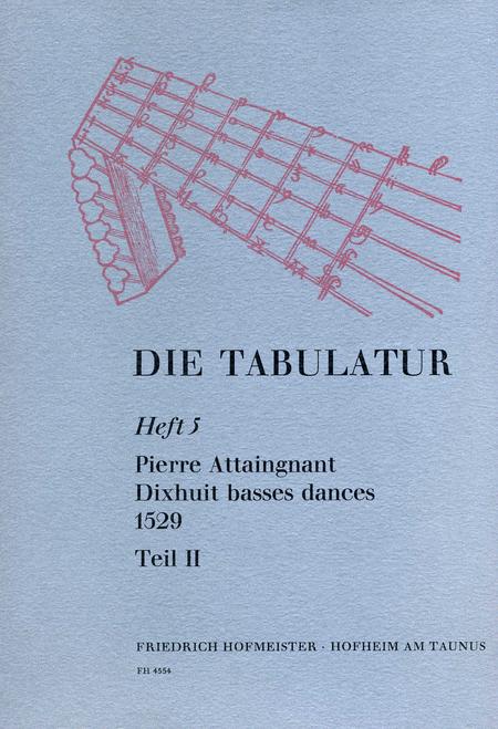 Die Tabulatur, Heft 5: 18 basses dances, 1529, Teil II