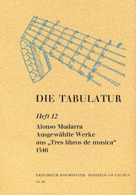 Die Tabulatur, Heft 12: Tres libros, 1546