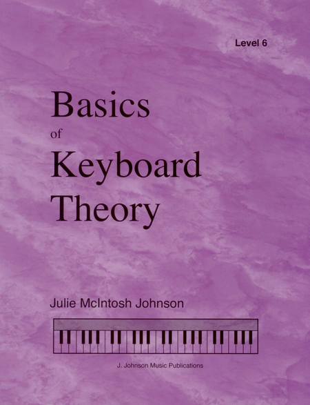 Basics of Keyboard Theory: Level VI (late intermediate)