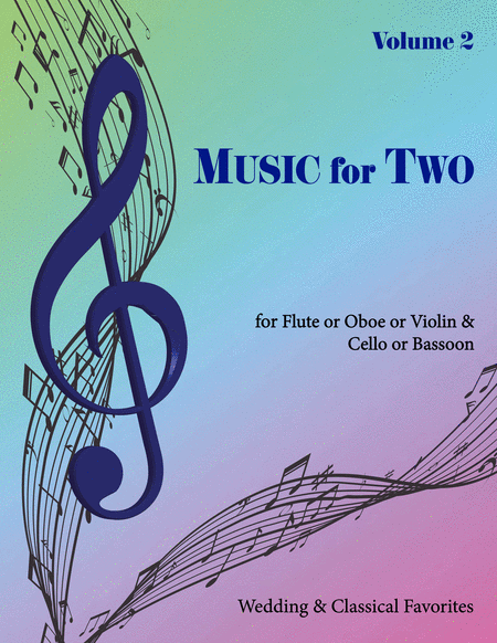 Music for Two, Volume 2 - Flute/Oboe/Violin and Cello/Bassoon