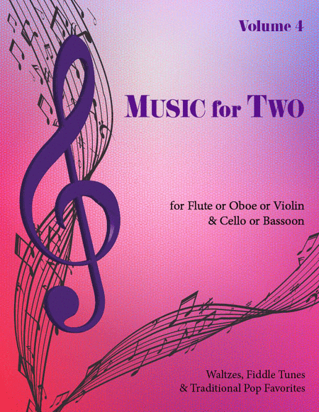 Music for Two, Volume 4 - Flute/Oboe/Violin and Cello/Bassoon