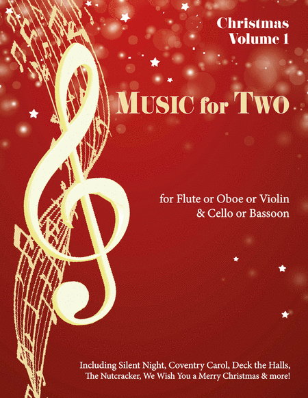 Music for Two, Christmas Music - Flute/Oboe/Violin and Cello/Bassoon