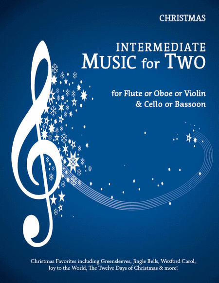 Intermediate Music for Two, Christmas Favorites - Flute/Oboe/Violin and Cello/Bassoon