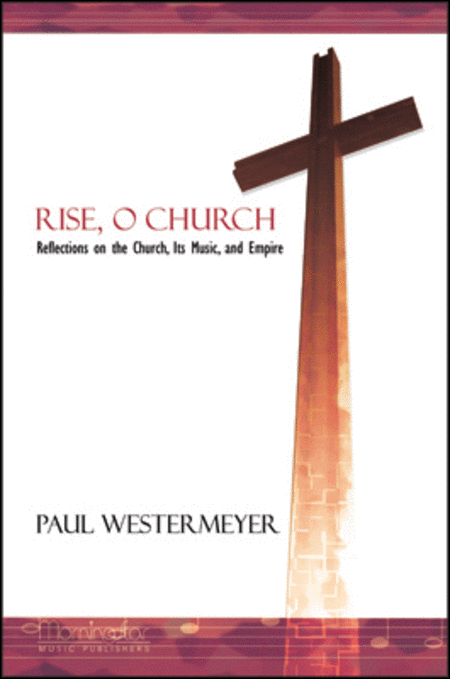 Rise, O Church: Reflections on the Church, Its Ministry, and Empire