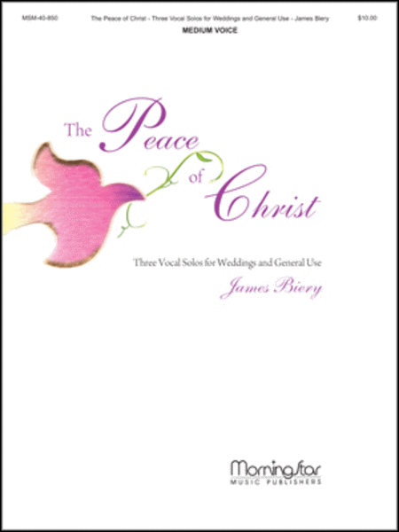 The Peace of Christ: Three Vocal Solos for Weddings and General Use
