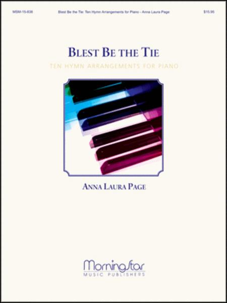 Blest Be the Tie: Ten Hymn Arrangements for Piano