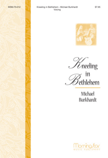 Kneeling in Bethlehem A Festival of Readings and Carols for Advent and Christmas (Choral Score)