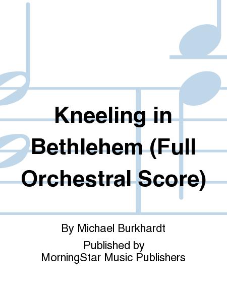 Kneeling in Bethlehem (Full Orchestral Score)