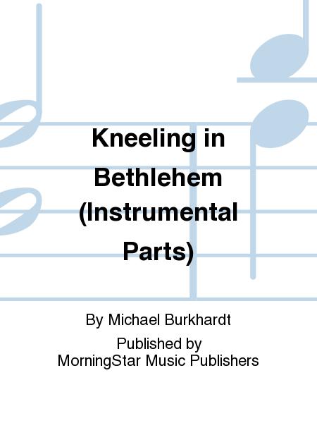 Kneeling in Bethlehem (Instrumental Parts)