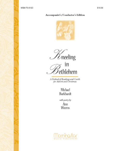 Kneeling in Bethlehem (Accompanist's/Conductor's Edition)