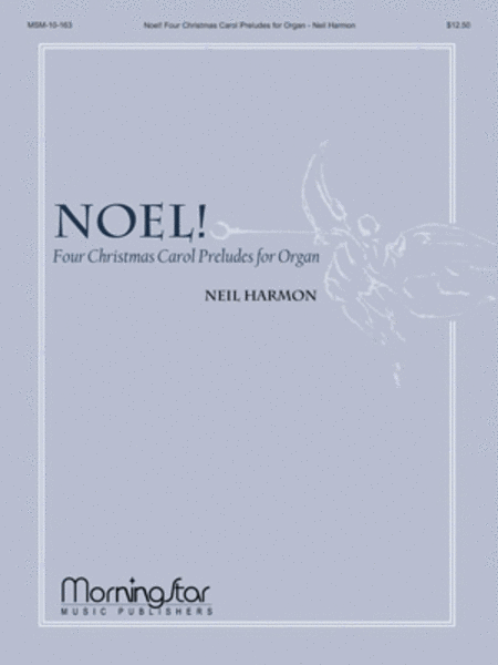 Noel! Four Christmas Carol Preludes for Organ
