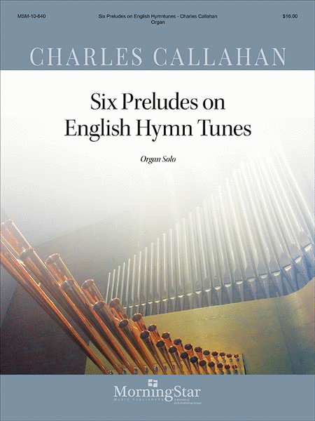 Six Preludes on English Hymn Tunes for Organ Solo