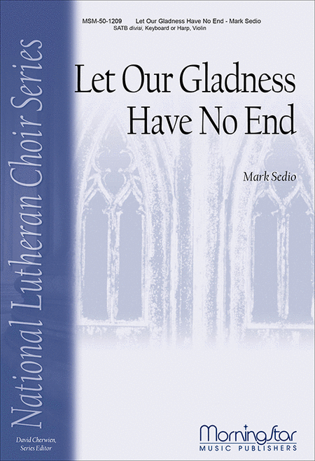 Let Our Gladness Have No End