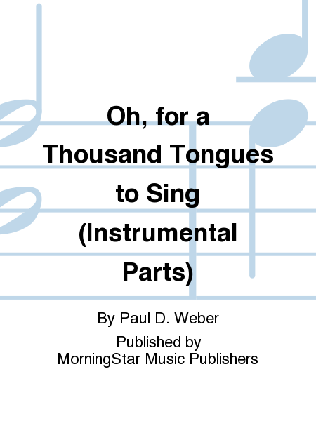 Oh, for a Thousand Tongues to Sing (Instrumental Parts)