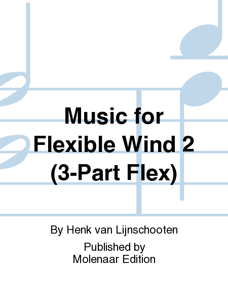 Music for Flexible Wind 2 (3-Part Flex)