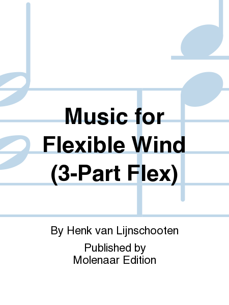 Music for Flexible Wind (3-Part Flex)
