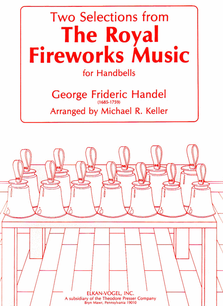 Two Selections from the Royal Fireworks Music, for Handbells