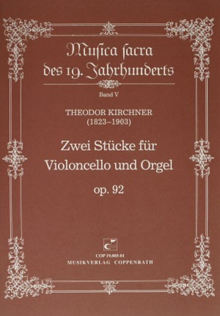 Kirchner: Two Pieces for cello and organ op. 92