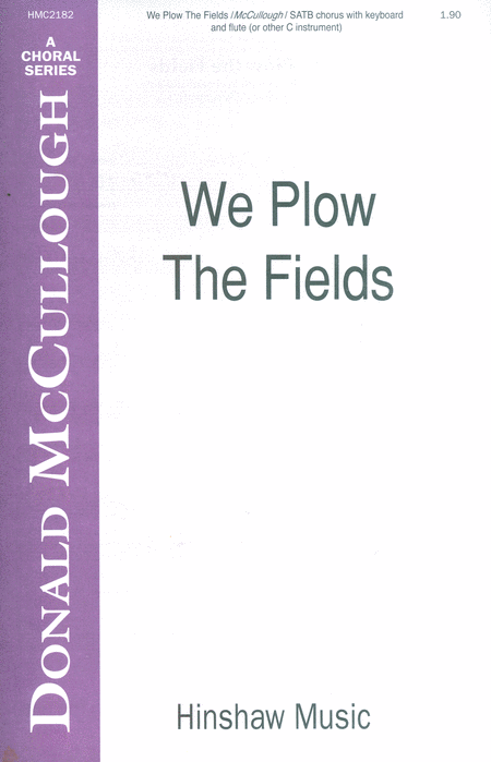We Plow the Fields