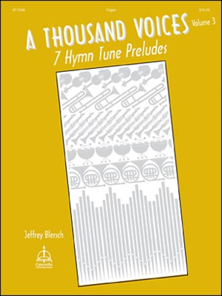A Thousand Voices: Seven Hymn Tune Preludes, Vol. 3