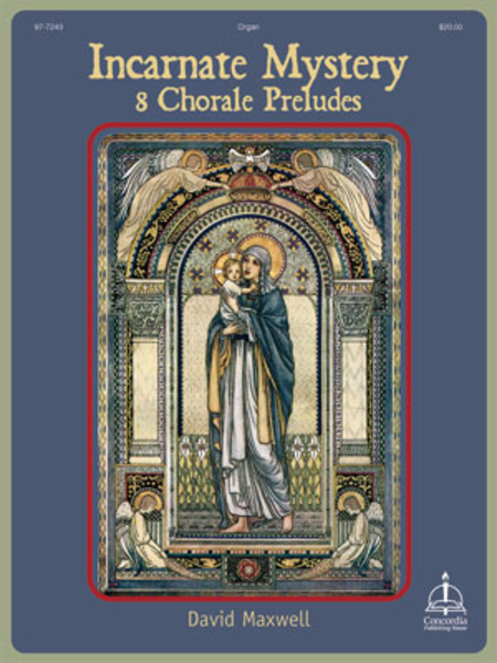 Incarnate Mystery: 8 Chorale Preludes
