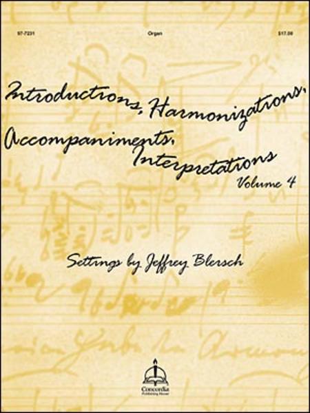 Introductions, Harmonizations, Accompaniments, Interpretations, Vol. 4