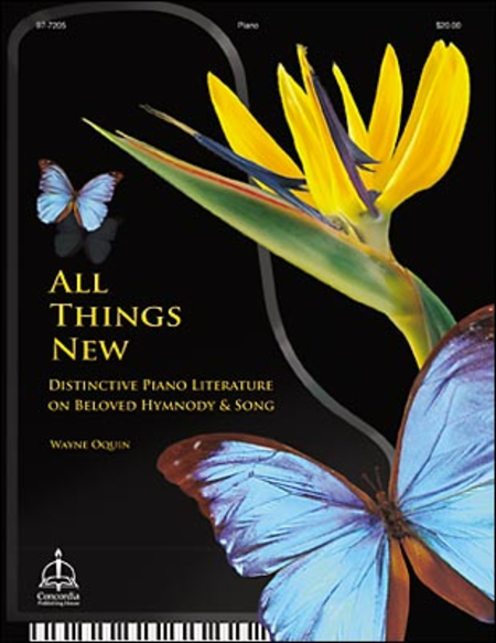 All Things New: Distinctive Piano Literature on Beloved Hymnody and Song