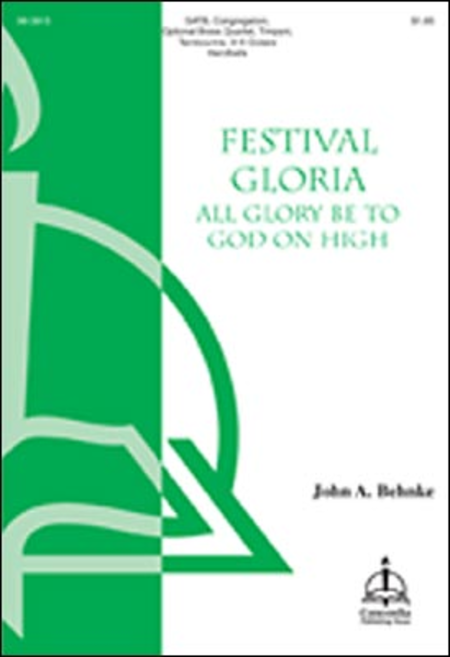 Festival Gloria: All Glory Be to God on High