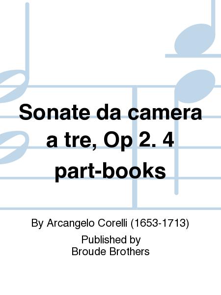 Sonate da camera a tre, Op 2. 4 part-books