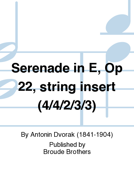 Serenade in E, Op 22, string insert (4/4/2/3/3)