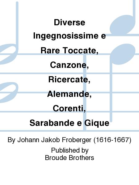 Diverse Ingegnosissime e Rare Toccate, Canzone, Ricercate, Alemande, Corenti, Sarabande e Gique
