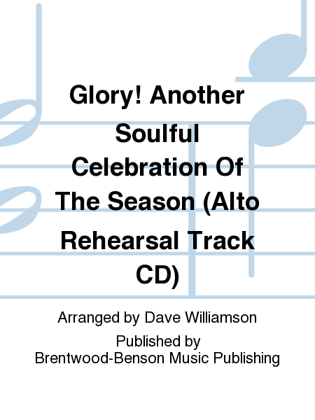 Glory! Another Soulful Celebration Of The Season (Alto Rehearsal Track CD)
