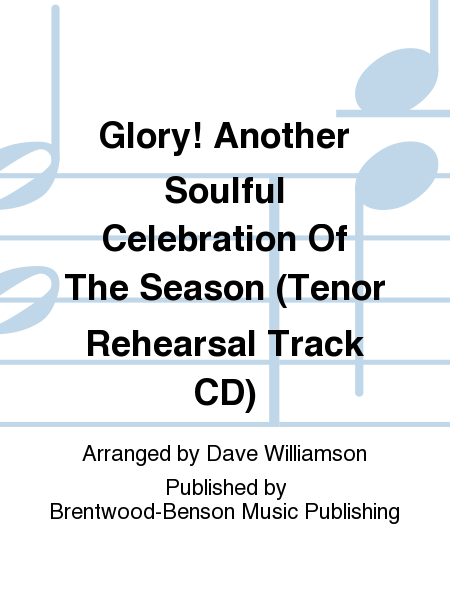 Glory! Another Soulful Celebration Of The Season (Tenor Rehearsal Track CD)