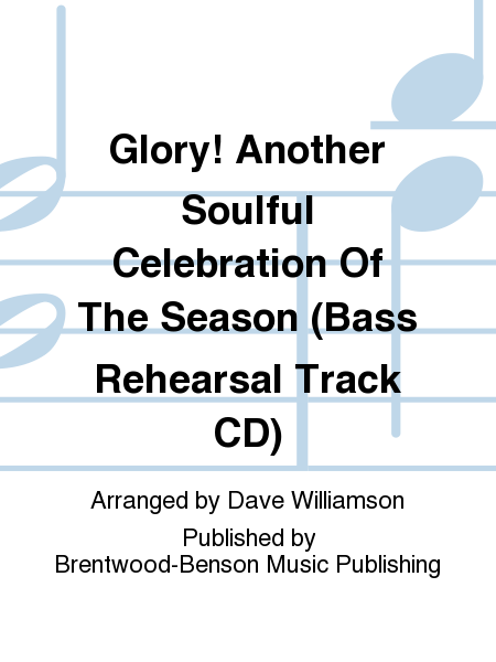Glory! Another Soulful Celebration Of The Season (Bass Rehearsal Track CD)