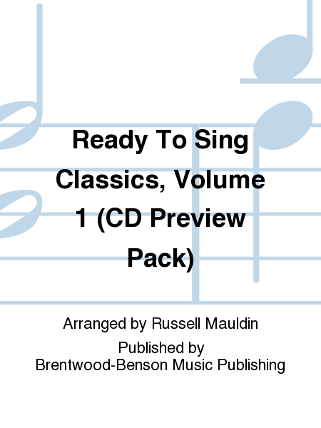 Ready To Sing Classics, Volume 1 (CD Preview Pack)