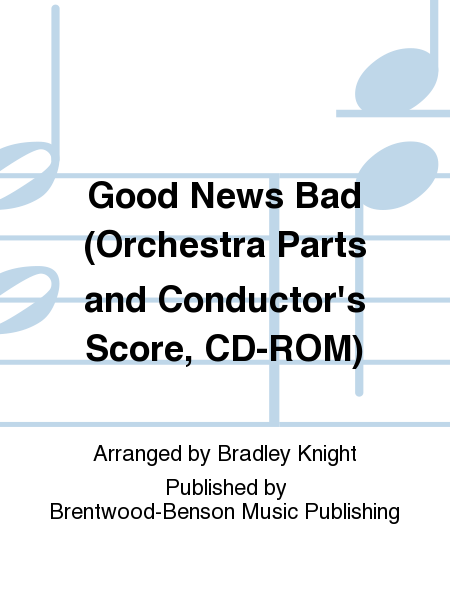 Good News Bad (Orchestra Parts and Conductor's Score, CD-ROM)