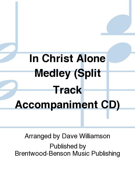 In Christ Alone Medley (Split Track Accompaniment CD)