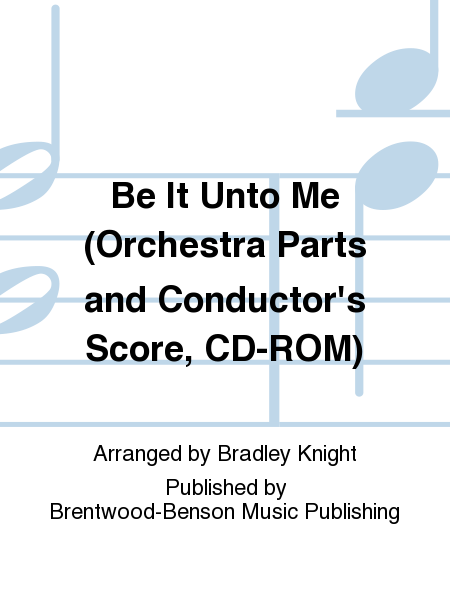 Be It Unto Me (Orchestra Parts and Conductor's Score, CD-ROM)