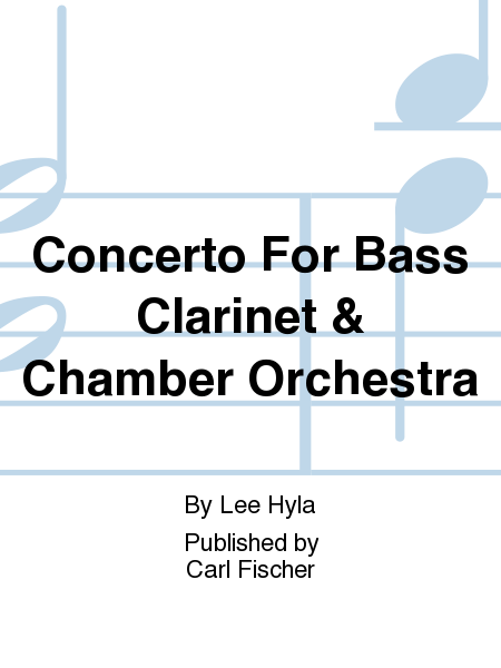 Concerto For Bass Clarinet & Chamber Orch.
