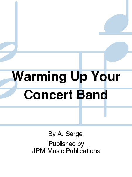 Warming Up Your Concert Band