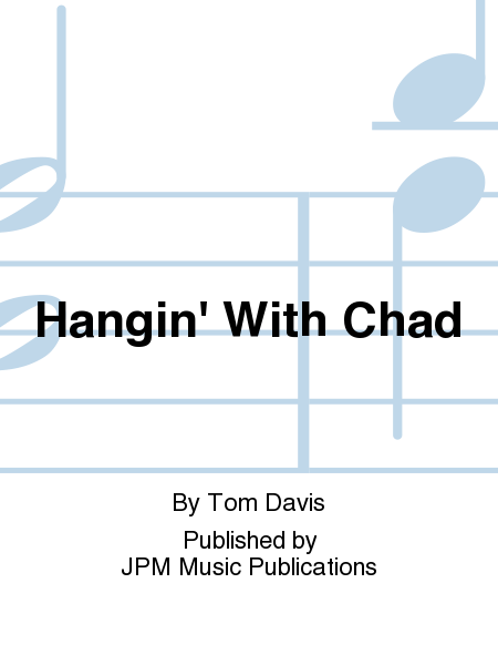 Hangin' With Chad