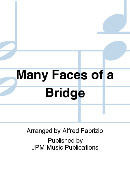 Many Faces of a Bridge