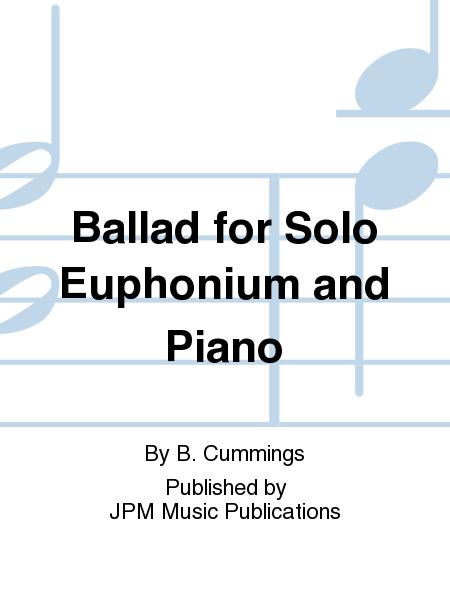Ballad for Solo Euphonium and Piano