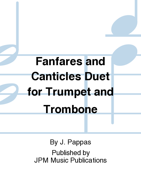Fanfares and Canticles Duet for Trumpet and Trombone