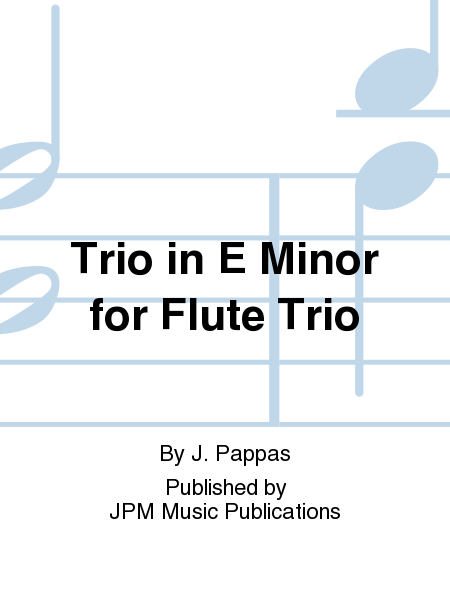 Trio in E Minor for Flute Trio
