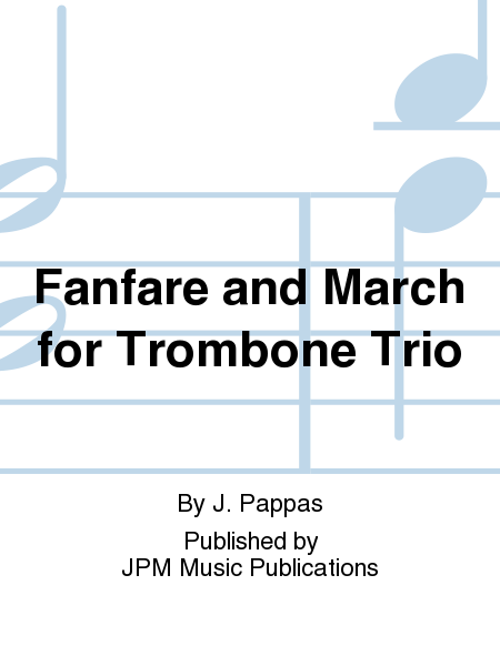 Fanfare and March for Trombone Trio
