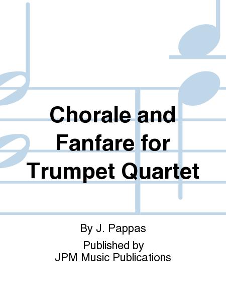Chorale and Fanfare for Trumpet Quartet