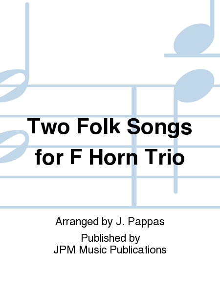 Two Folk Songs for F Horn Trio