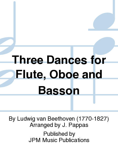 Three Dances for Flute, Oboe and Basson